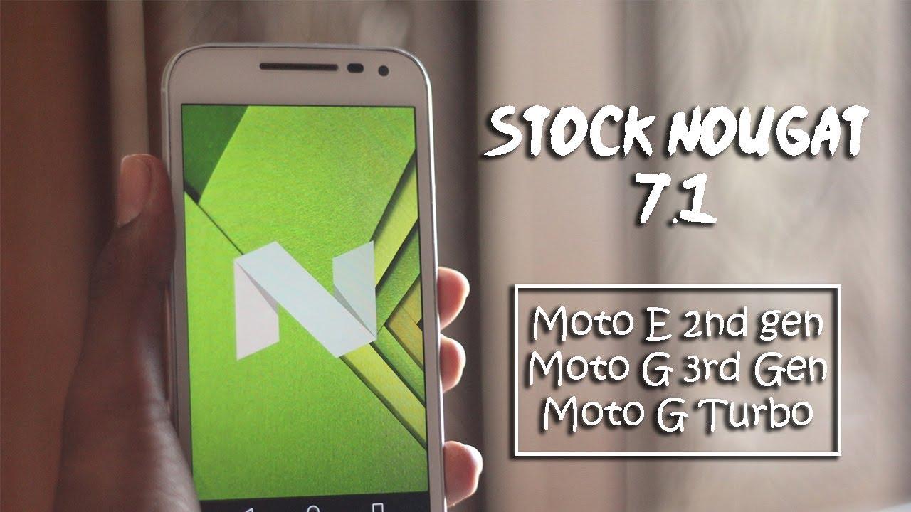 Install Stock Android 7 1 1 Nougat on the Moto E 2nd Gen, Moto G 3rd Gen,  Moto G Turbo