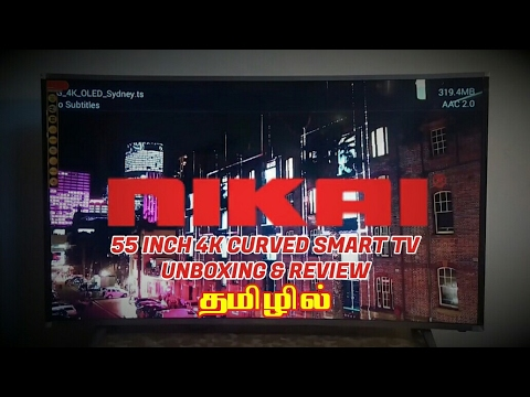 NIKAI 55 INCH 4K CURVED SMART TV UNBOXING & REVIEW IN TAMIL | தமிழ்