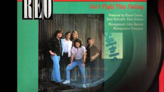 Written by Kevin Cronin and recorded by REO Speedwagon. Released as...