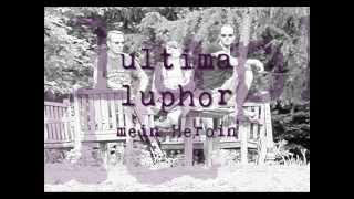 Luphor - mein Heroin