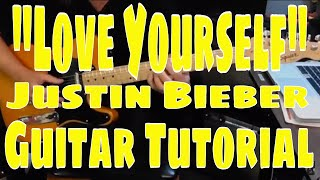 """LOVE YOURSELF"" JUSTIN BIEBER - GUITAR TUTORIAL"