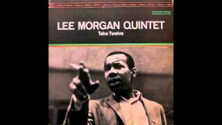 Lee Morgan Quintet. Take Twelve.