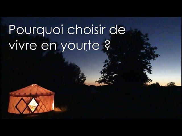Pourquoi choisir de vivre en yourte? - 2/9 Vivre en yourte