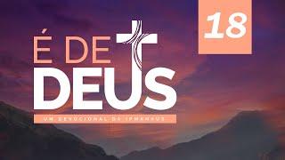 Devocional É de Deus - Nº 18