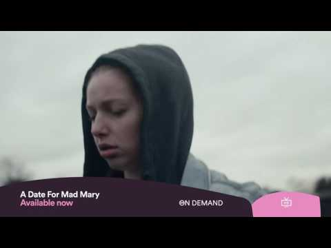 Watch - A Date For Mad Mary - Now On Demand