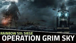 Operation Grim Sky | What to Expect From the Latest Rainbow Six Siege DLC