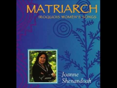 Joanne Shenandoah Matriarch Iroquois Womens Songs
