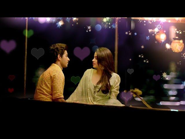 Romantic whatsapp status,,????,, Dhadak song status,,?,, Ishaan & Janhvi love whatsaap status,, ????