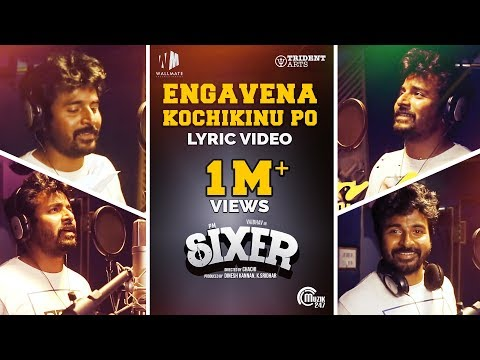 sixer---engavena-kochikinu-po-lyric-video-ft.-sivakarthikeyan-|-vaibhav-|-ghibran