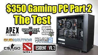 $350 Gaming PC Part 2 The Test - 2200G Gaming Performance