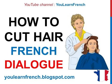 French Lesson 74 - At the hairdresser's How to cut hair Chez le coiffeur Dialogue English subtitles