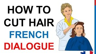 French Lesson 74 - At the hairdresser
