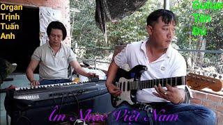 Đàn Organ Trịnh Tuấn Anh hòa tấu Vọng Cổ Cùng Guitar Tấn Đủ Lạ Mắt