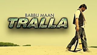 Babbu Maan - Tralla | Full Audio Song