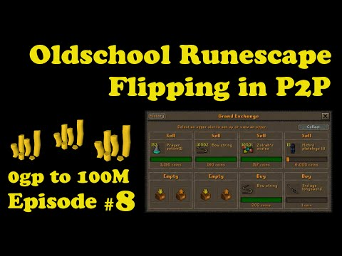[OSRS] Oldschool Runescape Flipping in P2P [0 - 100M] - Episode #8 - INFINITELY PROFITING!!