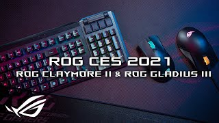 ROG CES 2021- ROG Claymore II & ROG Gladius III | For Those Who Dare