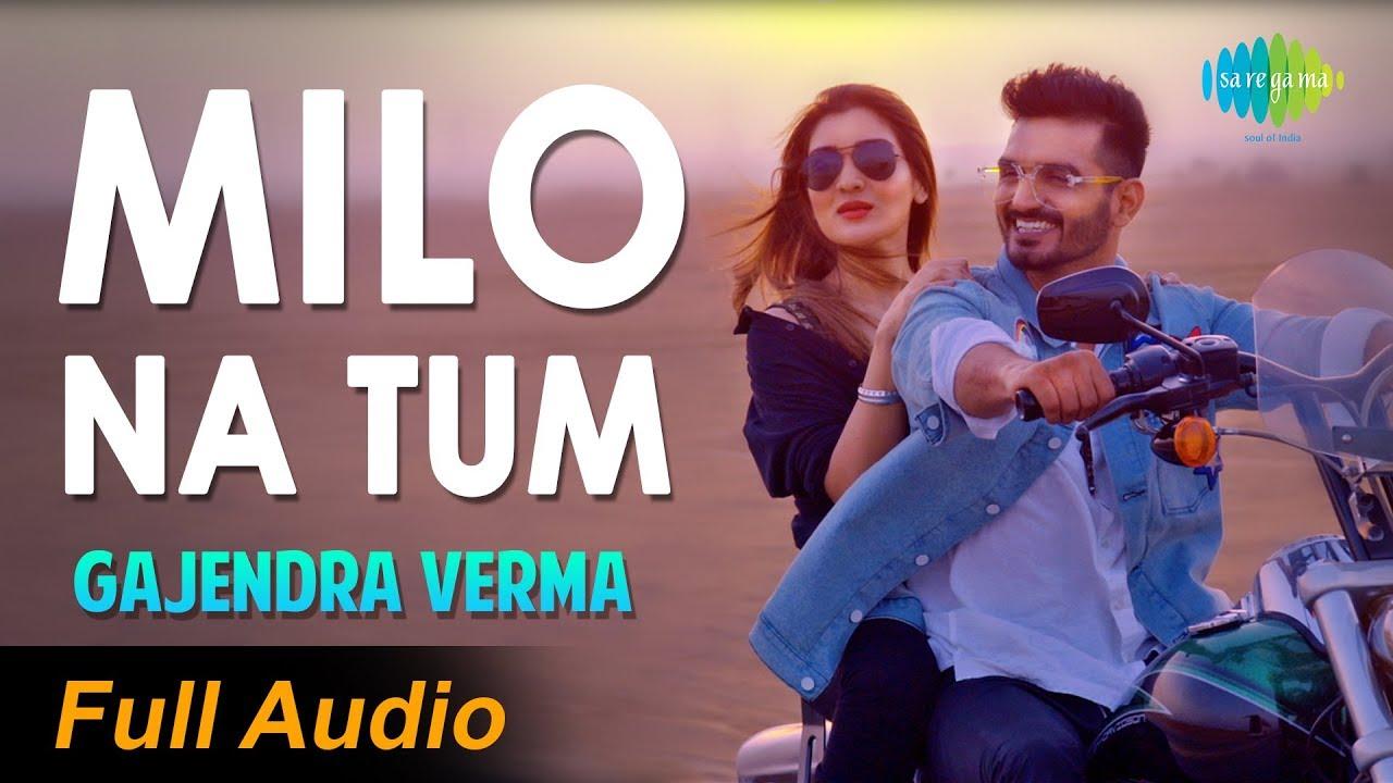 Full Audio Milo Na Tum Song Gajendra Verma Ft Tina Ahuja Lata Mangeshkar Youtube