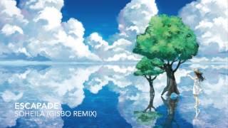 Soheila - Escapade (Gisbo Remix)
