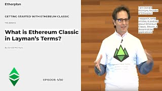 Getting Started With Ethereum Classic - 5/50 - What is Ethereum Classic in Layman's Terms?