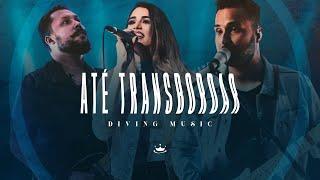 Até Transbordar (Clipe Oficial) | Diving Music