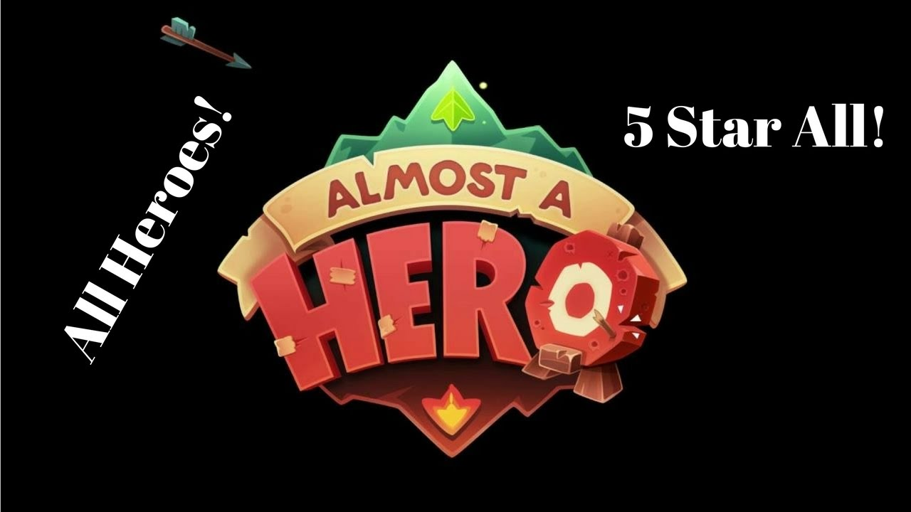 Almost a hero all heroes | Almost a Hero Guide For Best Team, Gems