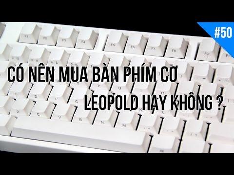 Có nên mua bàn phím cơ Leopold hay không?