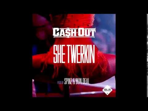 Cash Out-She Twerkin Bass Boosted