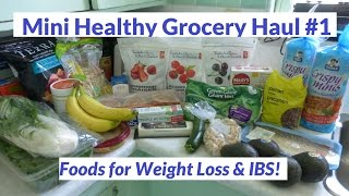 Mini Healthy Grocery Haul #1 - Food for Weight Loss & IBS!
