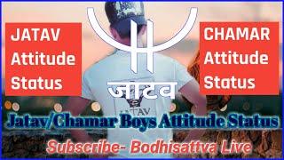 Chamar Jatav Boys Killer Attitude WhatsApp Status | Jai Bhim Status Hindi |
