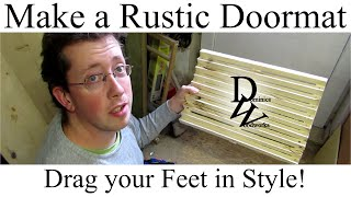Make A Rustic Outdoor Doormat (for Shop, Stable And The Like)