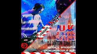 UK 2step garage live mix by DJ Anton ZaMute (from TGI Friday`s 31/03/2018 )