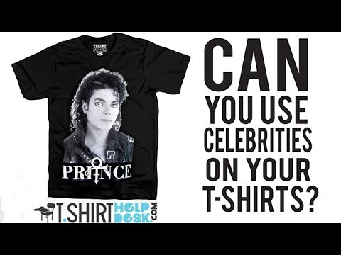Can You Use Celebrity Likenesses on T-shirts???