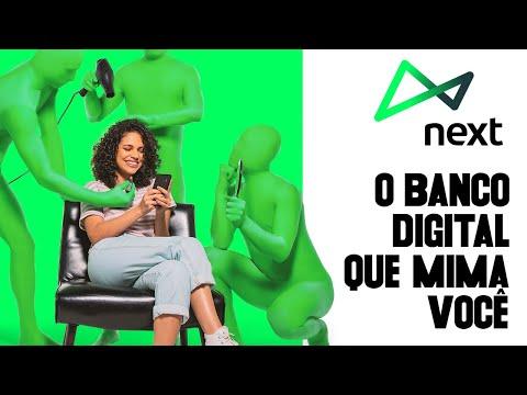next. O banco digital que mima você.
