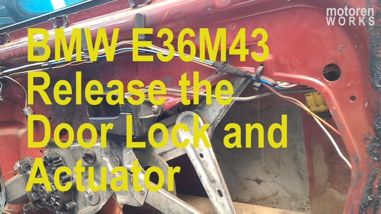 Release The Door Lock And The Actuator Front Door Bmw E36m43 Youtube