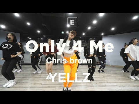 YELLZ GIRLISH CLASS | Chris brown - Only 4 Me | E DANCE STUDIO | 이댄스학원 | 걸리쉬댄스