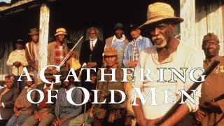A Gathering of Old Men (Free Full Movie) Holly Hunter