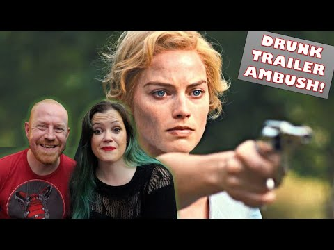 Dreamland (Margot Robbie, 2020) – Drunk Trailer Ambush!
