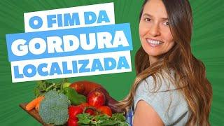 DIETA no tratamento para GORDURA LOCALIZADA
