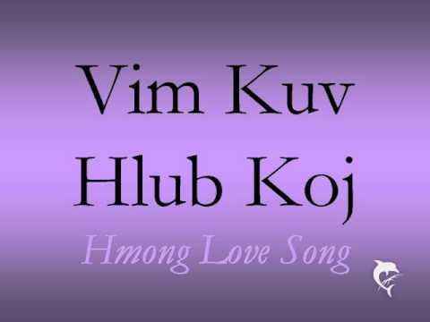 Hmong Love Song - Vim Kuv Hlub Koj