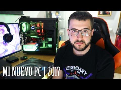 MI NUEVO PC [2017]