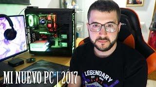 Video de MI NUEVO PC [2017]