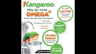 Máy lọc nước Kangaroo Omega+ - Mới nhất 2018