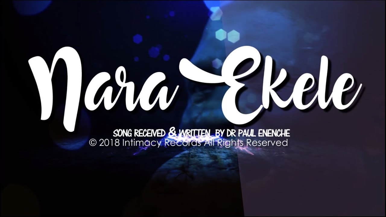 Download Nara Ekele (Accept My Praise) - Dr Paul Enenche ft Dunamis Voice Int'l & Mrs Osinachi Nwachukwu