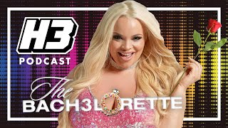Trisha Paytas (The BacH3lorette Round 2) - H3 Podcast #182