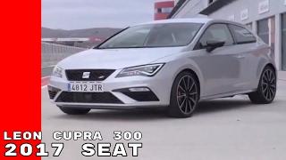 2017 Seat Leon Cupra 300 Test Drive & Interior