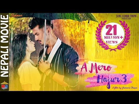 A Mero Hajur 3   BlockBuster Nepali Movie 2020   Anmol KC, Suhana Thapa, Salon Basnet, Rabindra Jha