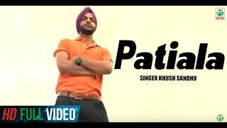 Patiala | Khush Sandhu | Official Full Song | 2014