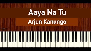 "How To Play ""Aaya Na Tu"" by Arjun Kanungo 