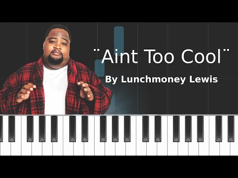 LunchMoney Lewis - ''Ain't Too Cool''  Piano Tutorial - Chords - How To Play - Cover