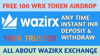 WAZIRX EXCHANGE FREE 100 WRX, HOW TO TRADE, DEPOSIT, WITHDRAWAL IN WAZIRX EXCHANGE P2P CRYPTO24